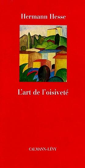 En lisant > Hermann Hesse : L'Art de l'oisiveté