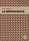 Vient de paraître > Alain Deneault : La médiocratie