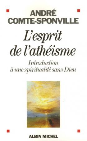 André Comte-Sponville : L'esprit de l'athéisme