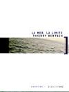 Thierry Hentsch : La mer, la limite