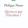 Philippe Nemo : Qu'est-ce que l'Occident?