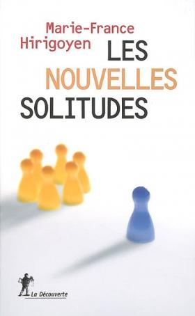 Marie-France Hirigoyen : Les nouvelles solitudes
