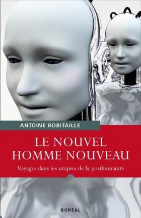 Antoine Robitaille : Le nouvel homme nouveau