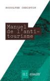 Vient de paraître > Rodolphe Christin : Manuel de l'antitourisme