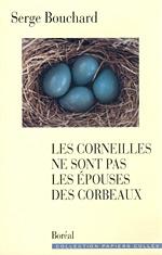 Serge Bouchard : Les corneilles ne sont pas les épouses des corbeaux