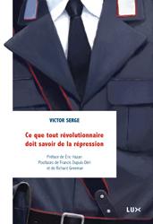 Vient de paraître > Victor Serge : Ce que tout révolutionnaire doit savoir de la répression