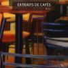 André Carpentier : Extraits de cafés