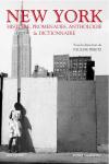 Vient de paraître > New York; Histoire, promenades, anthologie et dictionnaire