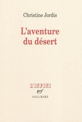 Vient de paraître > Christine Jordis : L'aventure du désert