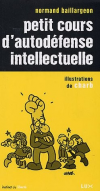 Normand Baillargeon : Petit cours d'autodéfense intellectuelle
