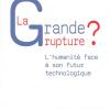 Vient de paraître > Alain Dupas, Gérard Huber : La grande rupture?