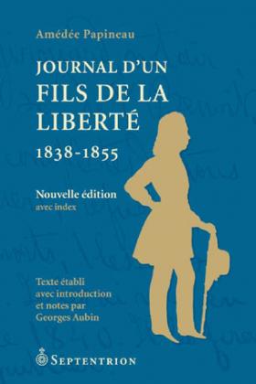 Vient de paraître > Amédée Papineau : Journal d'un fils de la liberté 1838-1855