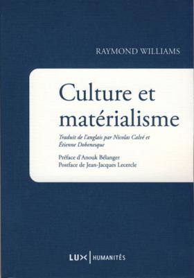 Vient de paraître > Raymond Williams : Culture et matérialisme