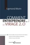 Vient de paraître > Raymond Morin : Comment entreprendre le virage 2.0