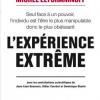 Vient de paraître >Christophe Nick, Michel Eltchaninoff : L'expérience extrême