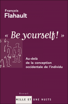 "François Flahault : ""Be Yourself!"""
