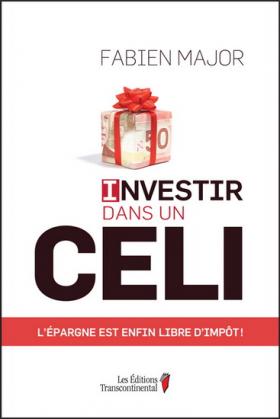 Vient de paraître > Fabien Major : Investir dans un CELI