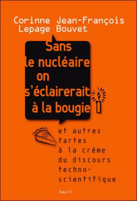 Vient de paraître > Corinne Lepage et Jean-François Bouvet : Sans le nucléaire on s'éclairerait à la bougie