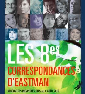Événement > Les Correspondances d'Eastman, 5 au 8 août 2010