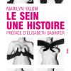 Marilyn Yalom : Le sein : Une histoire
