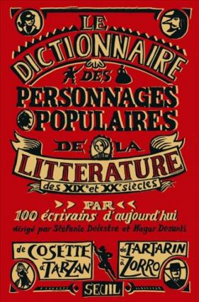 Vient de paraître >Dictionnaire des personnages populaires de la littérature