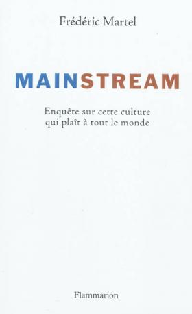 Vient de paraître > Frédéric Martel : Mainstream