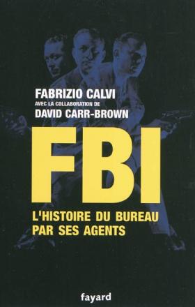 Vient de paraître > Fabrizio Calvi et David Carr-Brown : FBI