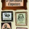Vient de paraître >Frédéric Rouvillois : Le collectionneur d'impostures