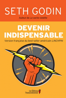 Seth Godin : Devenir indispensable