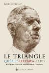Vient de paraître >Gilles Duguay : Le Triangle Québec-Ottawa-Paris