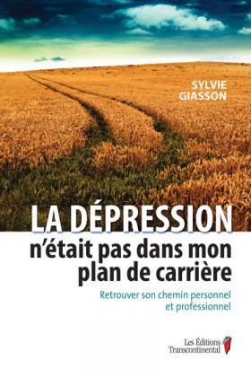 Vient de paraître > Sylvie Giasson : La dépression n'était pas dans mon plan de carrière