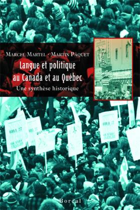 Vient de paraître >Marcel Martel et Martin Pâquet : Langue et politique au Canada et au Québec