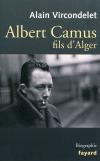 Vient de paraître >Alain Vircondelet : Albert Camus fils d'Alger