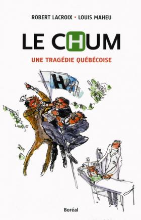 Vient de paraître > Robert Lacroix, Louis Maheu : Le CHUM : une tragédie québécoise
