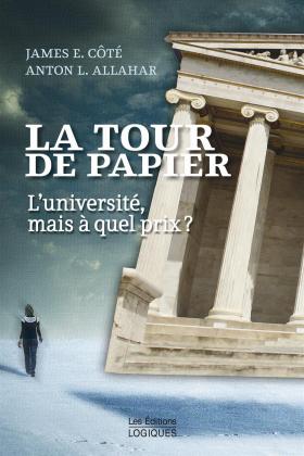 Vient de paraître >James E. Côté, Anton L. Allahar : La tour de papier
