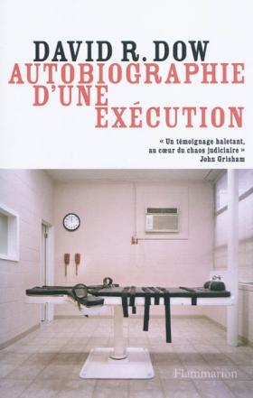 David R. Dow : Autobiographie d'une exécution