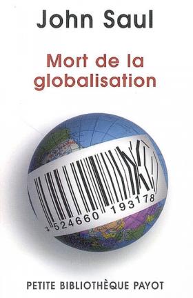 John Saul : Mort de la globalisation