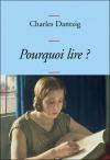 Vient de paraître > Charles Dantzig : Pourquoi lire?