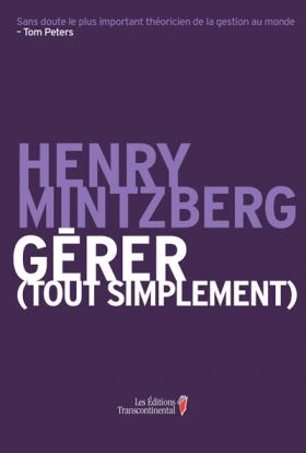Vient de paraître >Henry Mintzberg : Gérer (tout simplement)