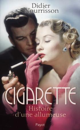 Vient de paraître >Didier Nourrisson : Cigarette : Histoire d'une allumeuse