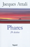 Vient de paraître > Jacques Attali : Phares; 24 destins