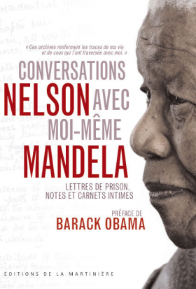 Vient de paraître > Nelson Mandela : Conversations avec moi-même