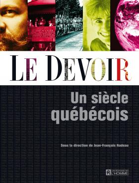 Vient de paraître >Jean-François Nadeau : Le Devoir