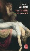 Patrick Süskind : Sur l'amour et la mort