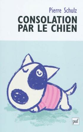 Vient de paraître > Pierre Schulz : Consolation par le chien