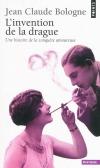 Vient de paraître >Jean-Claude Bologne : L'invention de la drague