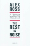 Vient de paraître >Alex Ross : The rest is noise