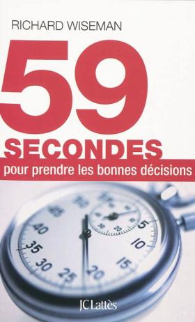 Vient de paraître > Richard Wiseman : 59 secondes pour prendre les bonnes décisions