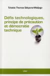 Vient de paraître > Tchakie Thomas Sékpona-Médjago : Défis technologiques, principe de précaution et démocratie technique