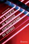 Vient de paraître >Réjean Beaucage : La Société de musique contemporaine du Québec
